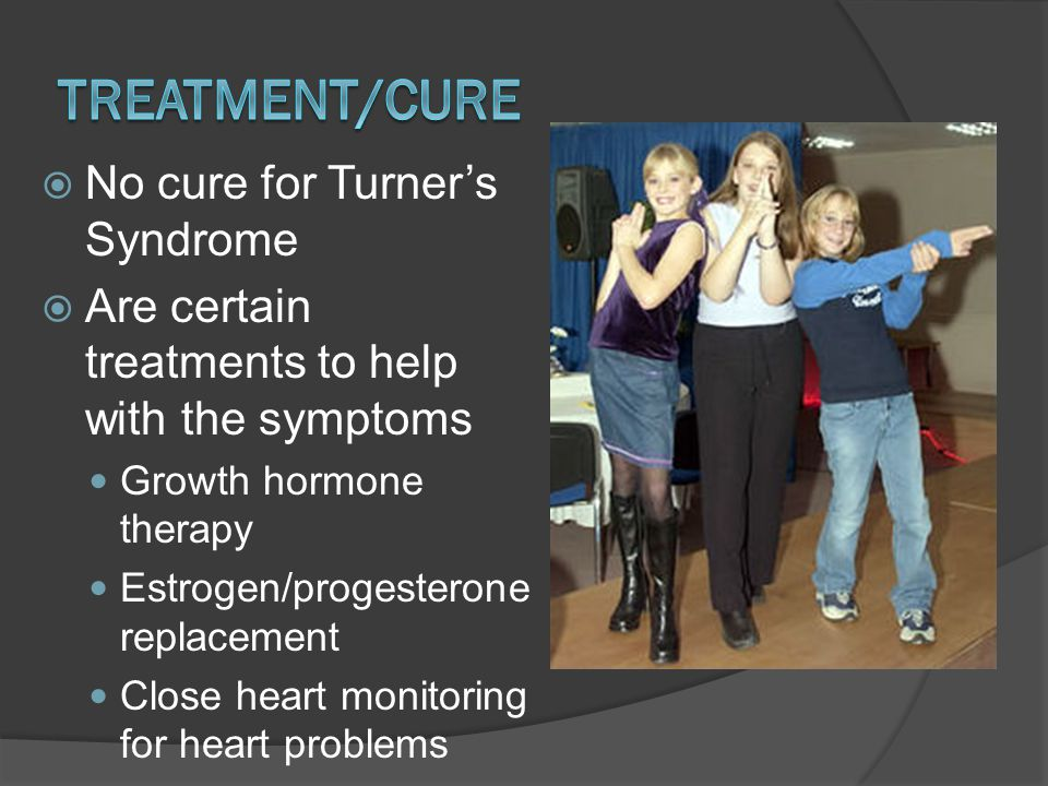 Treatment/Cure No cure for Turner's Syndrome