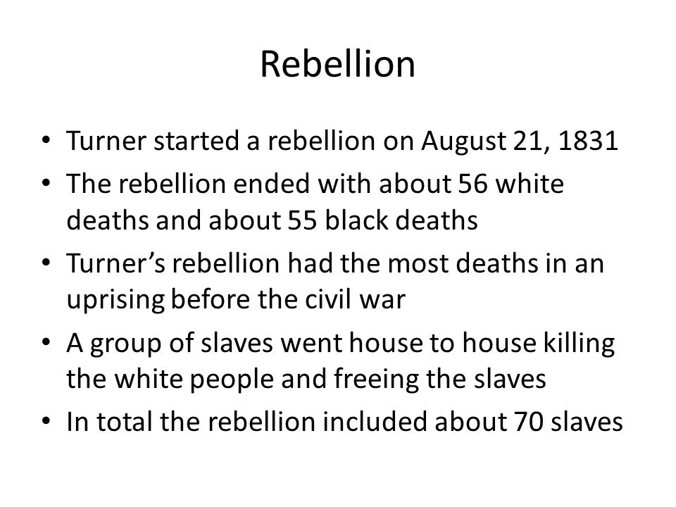 Rebellion Turner started a rebellion on August 21, 1831