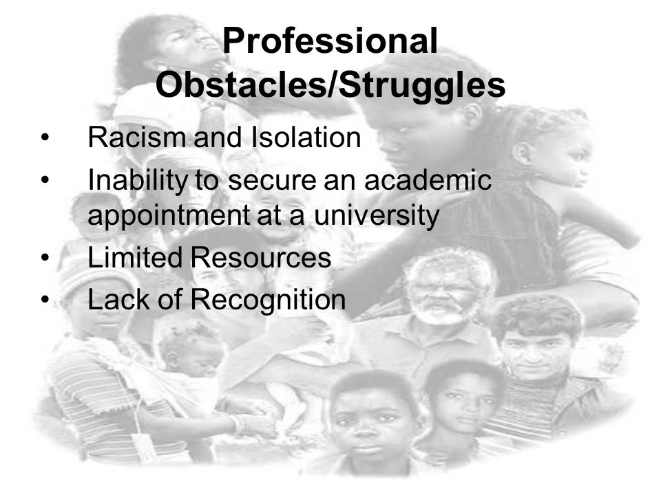 Professional Obstacles/Struggles