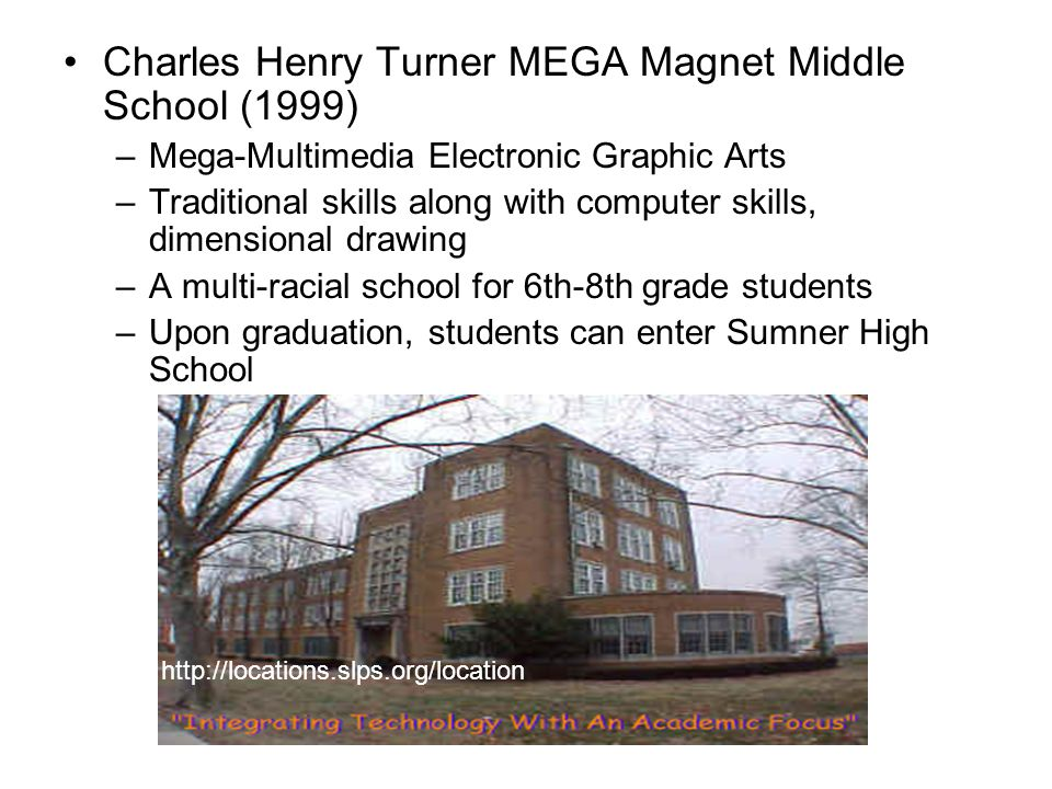 Charles Henry Turner MEGA Magnet Middle School (1999)