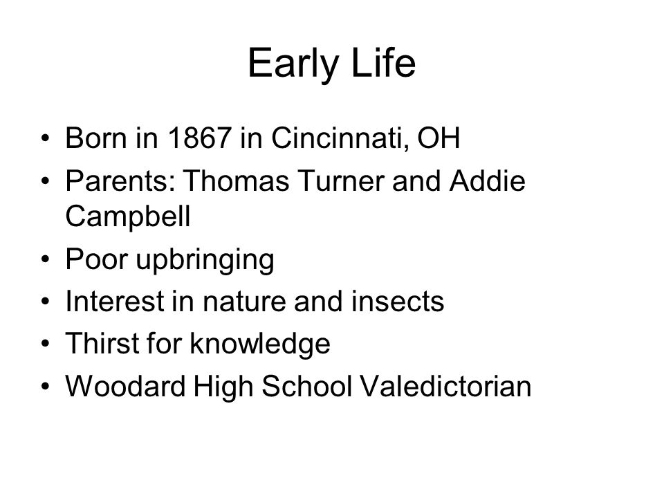 Early Life Born in 1867 in Cincinnati, OH