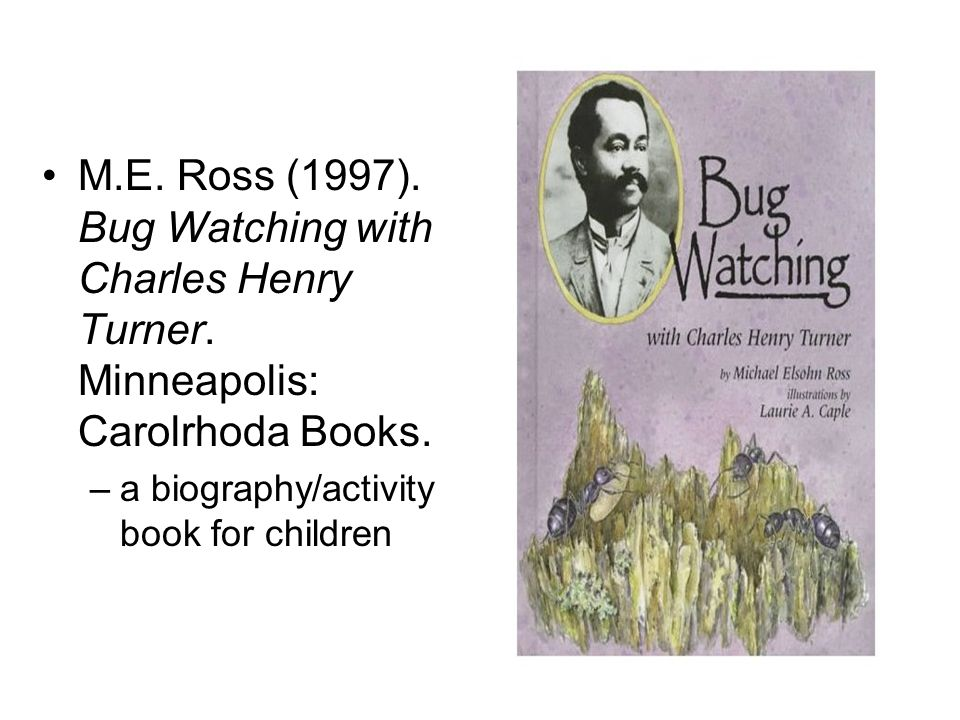 M. E. Ross (1997). Bug Watching with Charles Henry Turner