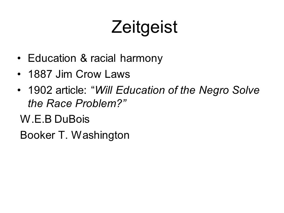 Zeitgeist Education & racial harmony 1887 Jim Crow Laws