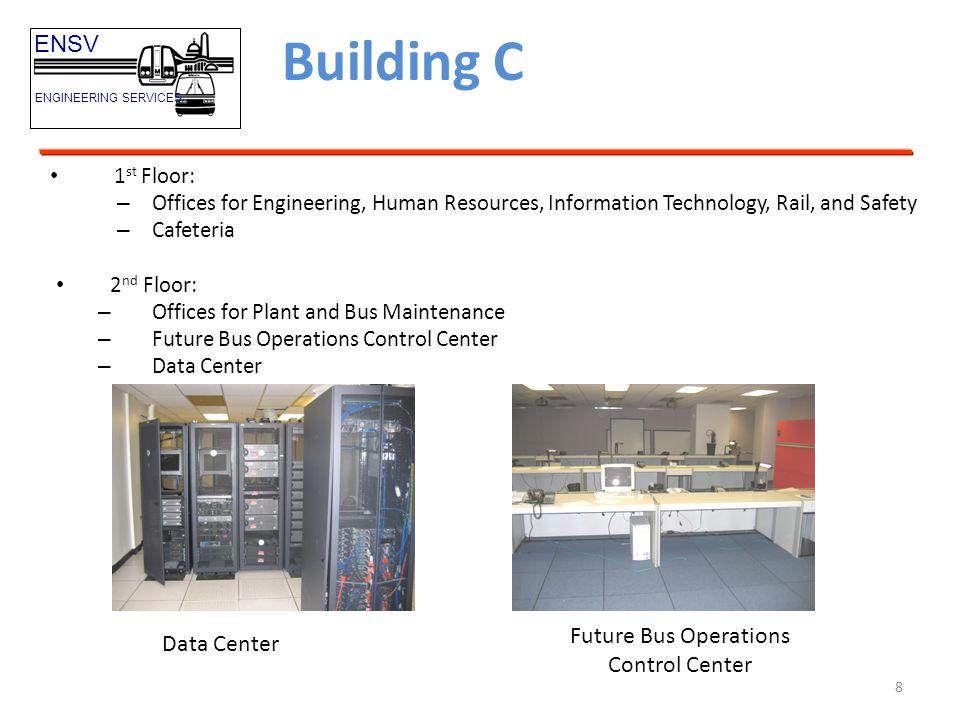 Building C ENSV Future Bus Operations Data Center Control Center