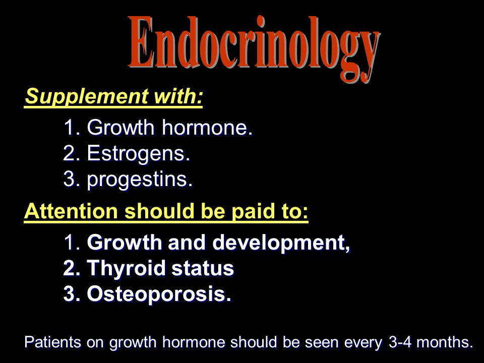 Endocrinology Supplement with: 1. Growth hormone. 2. Estrogens.