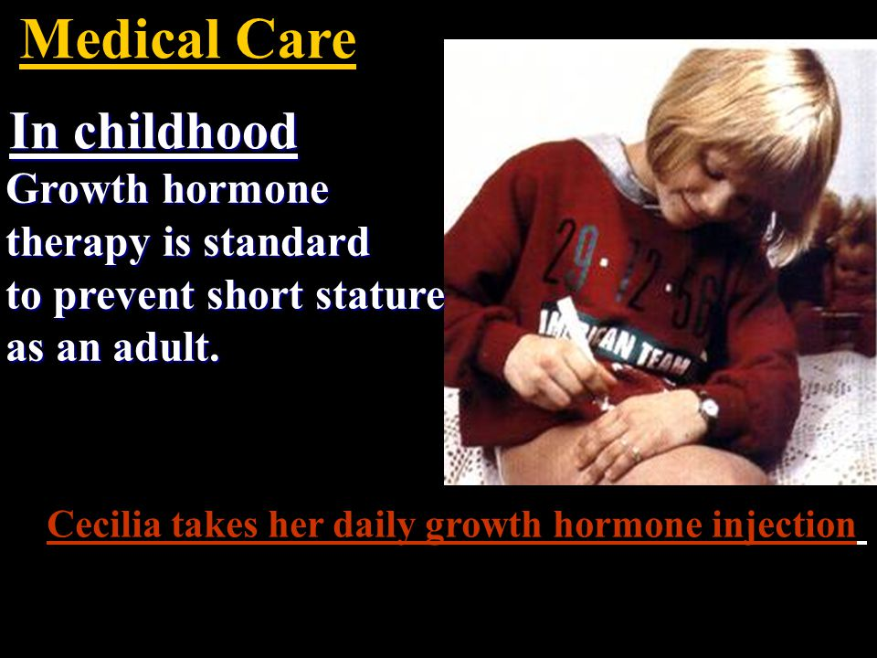 Medical Care In childhood Growth hormone therapy is standard