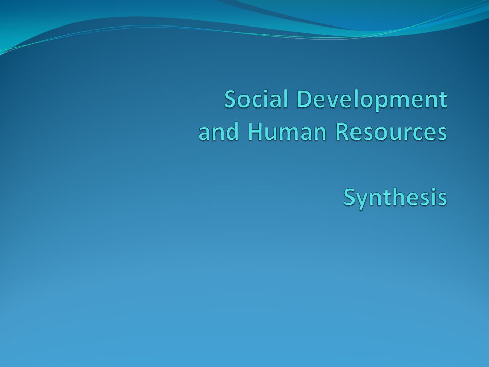 Social Development and Human Resources Synthesis