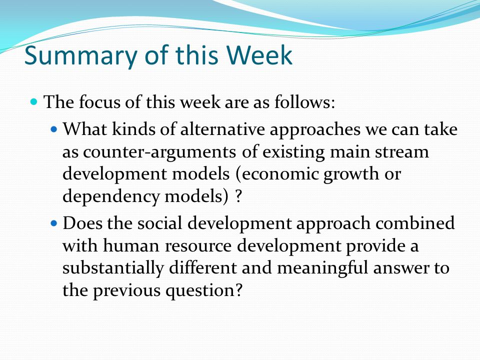Summary of this Week The focus of this week are as follows: