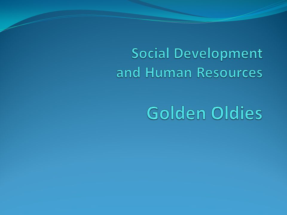 Social Development and Human Resources Golden Oldies