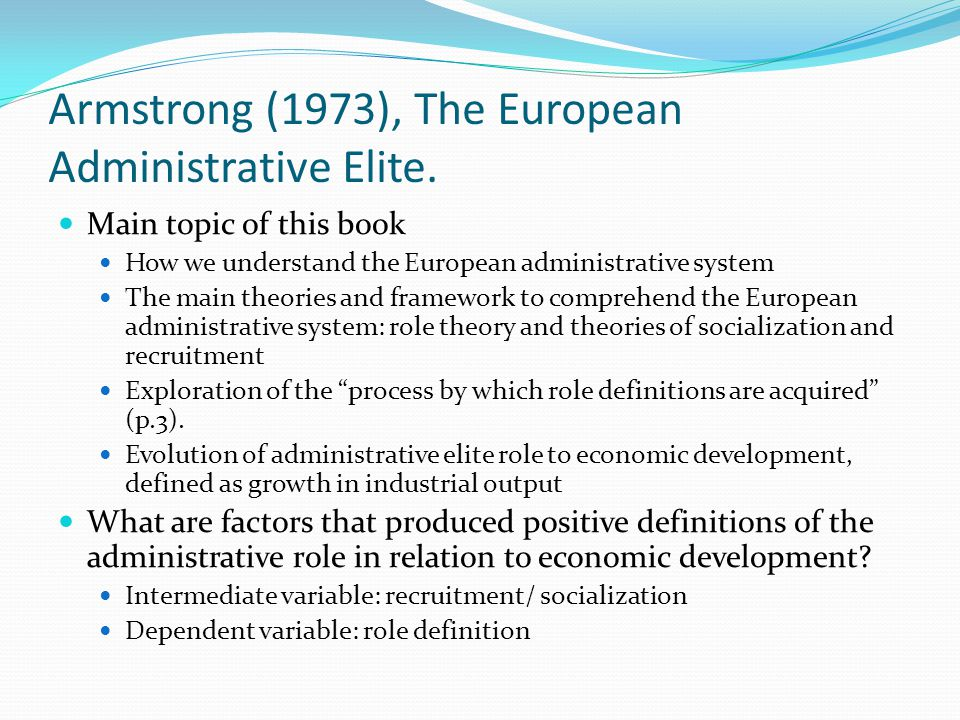 Armstrong (1973), The European Administrative Elite.
