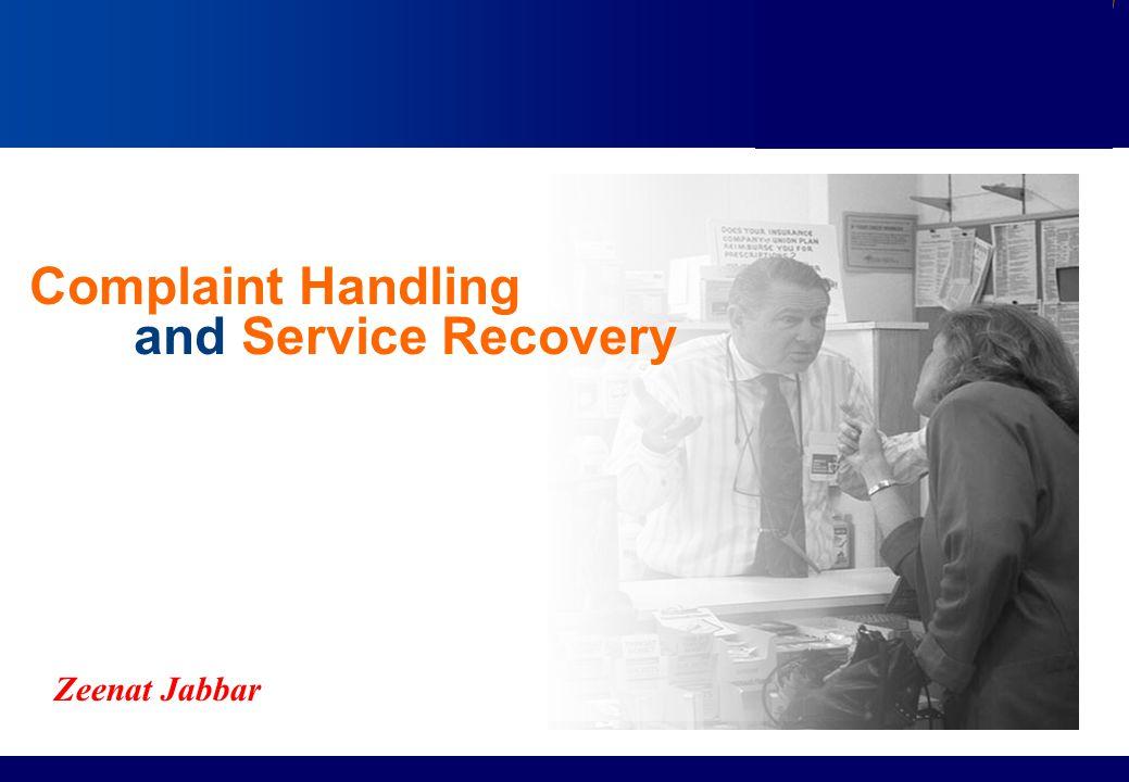 Complaint Handling and Service Recovery Zeenat Jabbar
