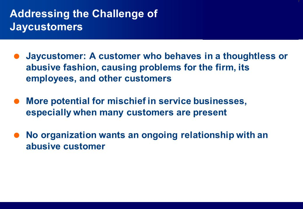Addressing the Challenge of Jaycustomers