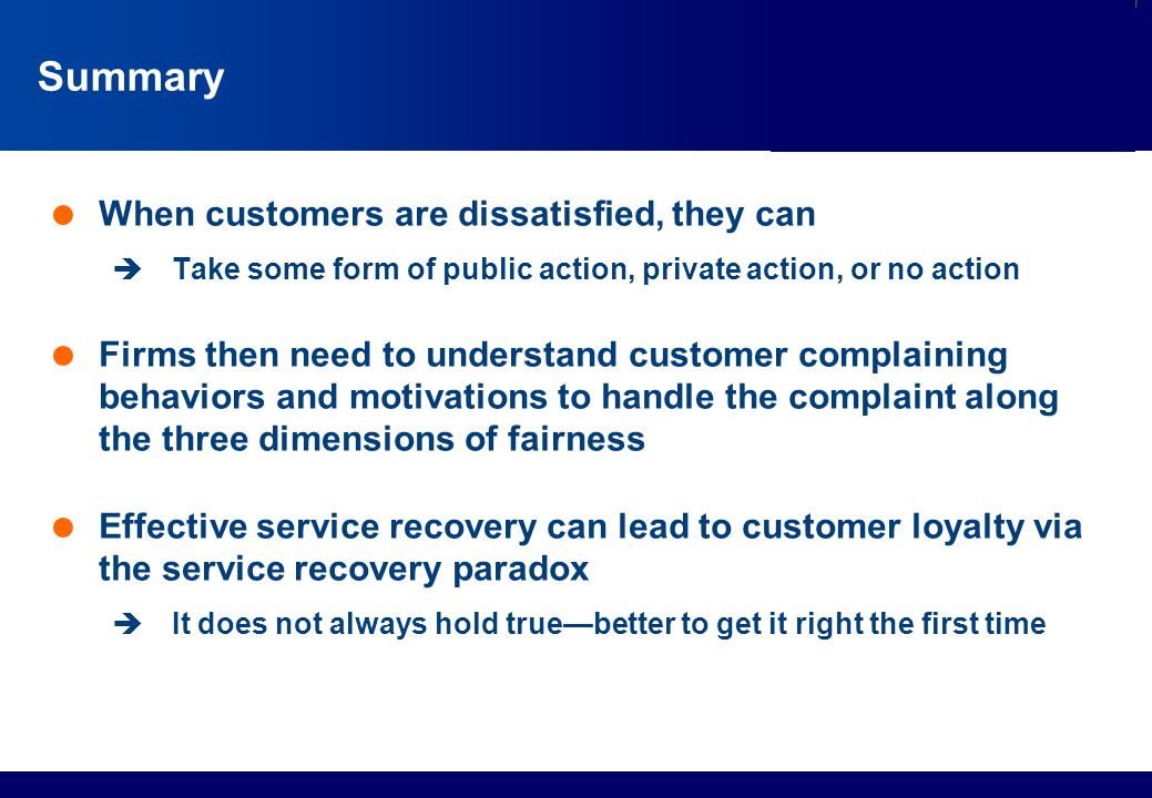 Summary When customers are dissatisfied, they can