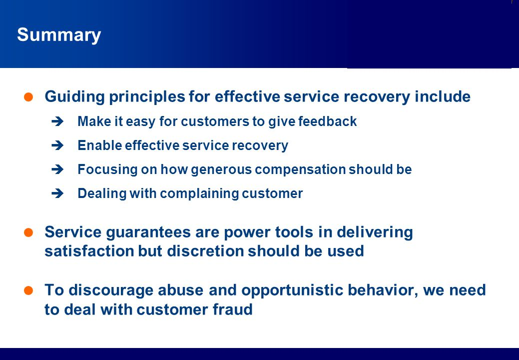 Summary Guiding principles for effective service recovery include