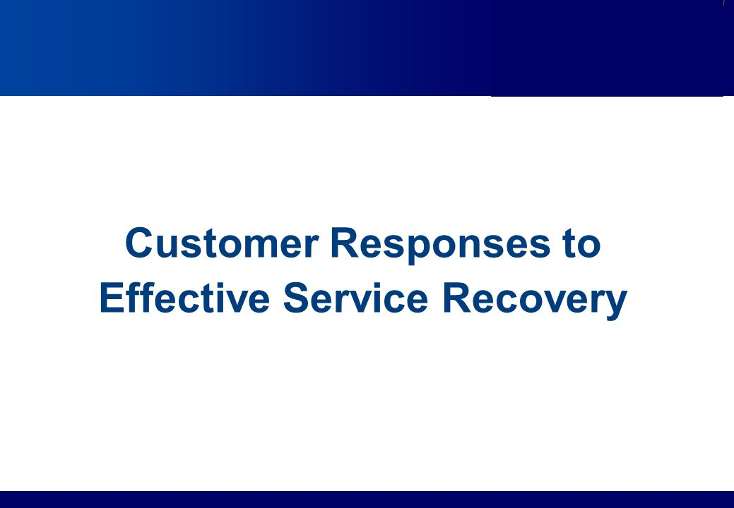 Customer Responses to Effective Service Recovery