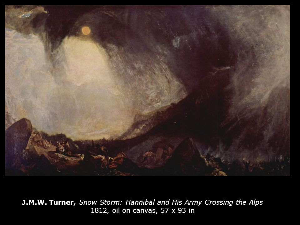 J.M.W. Turner, Snow Storm: Hannibal and His Army Crossing the Alps 1812, oil on canvas, 57 x 93 in