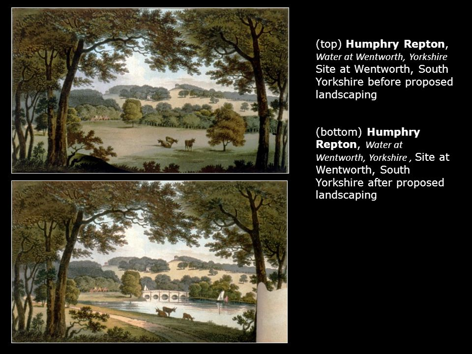 (top) Humphry Repton, Water at Wentworth, Yorkshire Site at Wentworth, South Yorkshire before proposed landscaping (bottom) Humphry Repton, Water at Wentworth, Yorkshire , Site at Wentworth, South Yorkshire after proposed landscaping