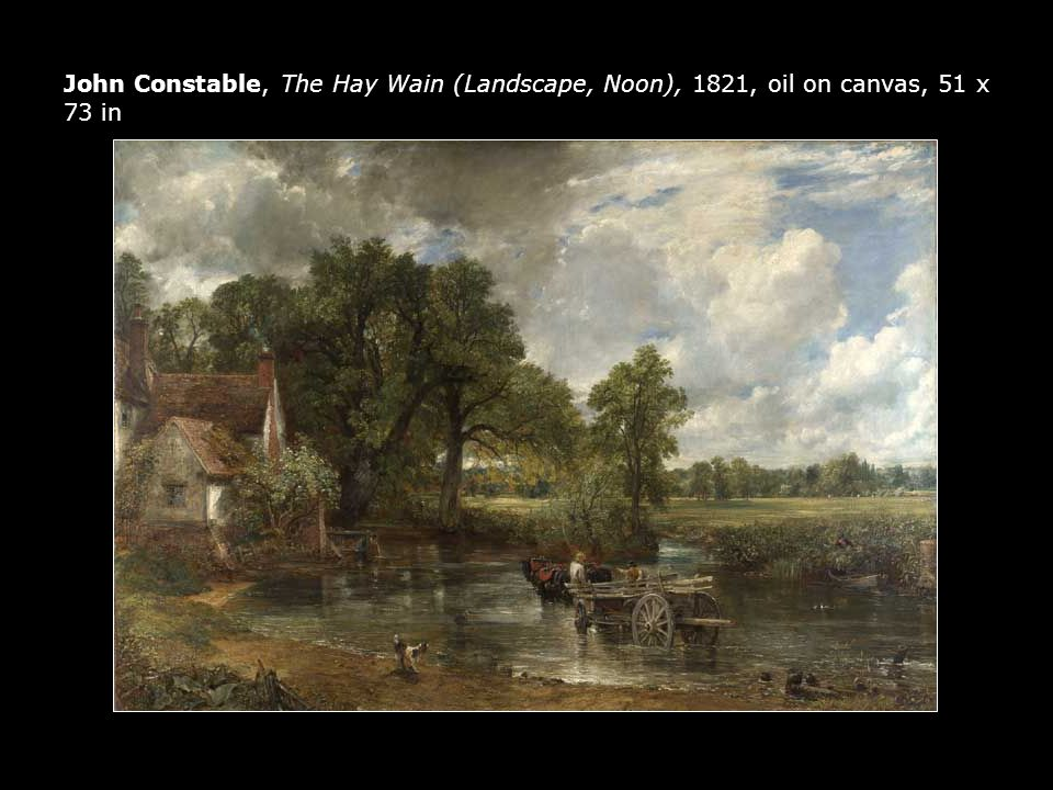 John Constable, The Hay Wain (Landscape, Noon), 1821, oil on canvas, 51 x 73 in