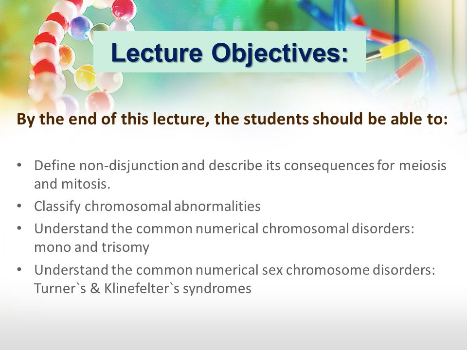 Lecture Objectives: By the end of this lecture, the students should be able to: