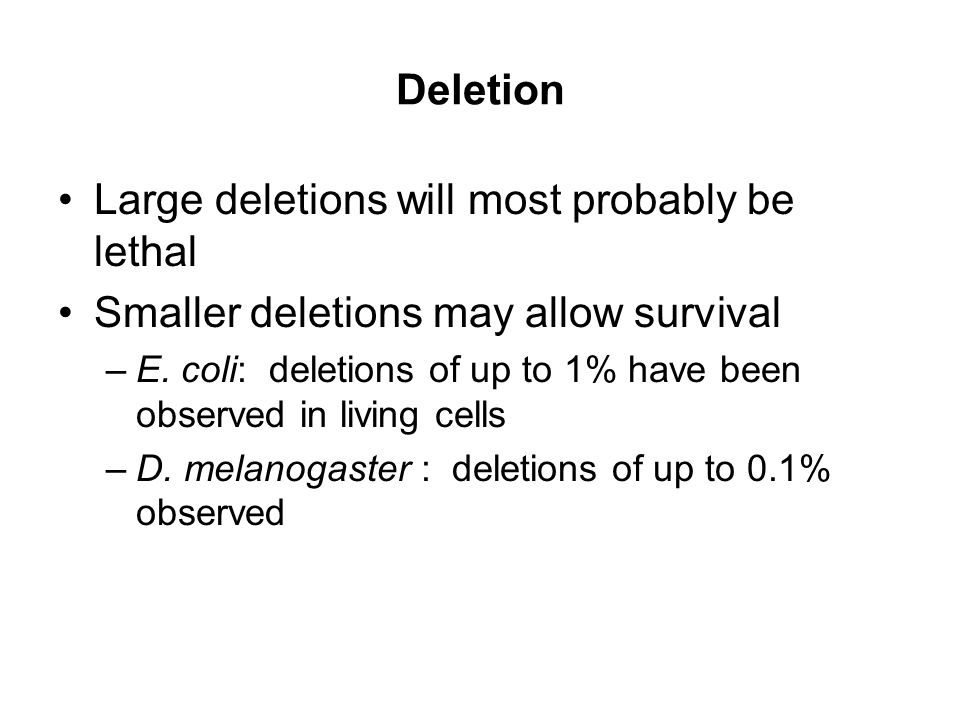Large deletions will most probably be lethal