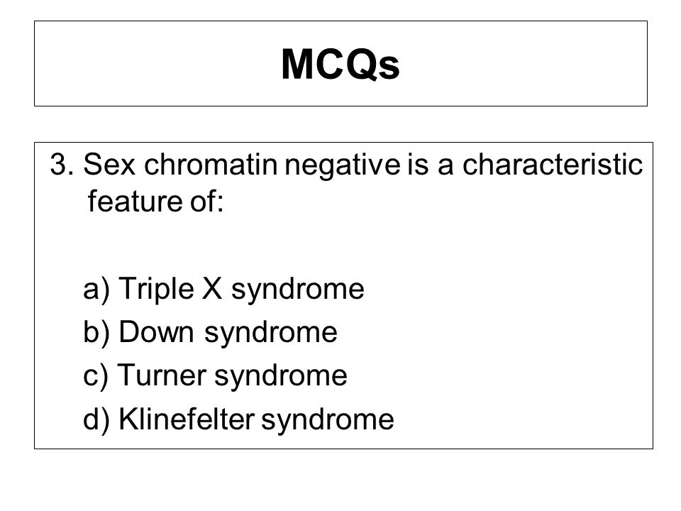 MCQs 3. Sex chromatin negative is a characteristic feature of: