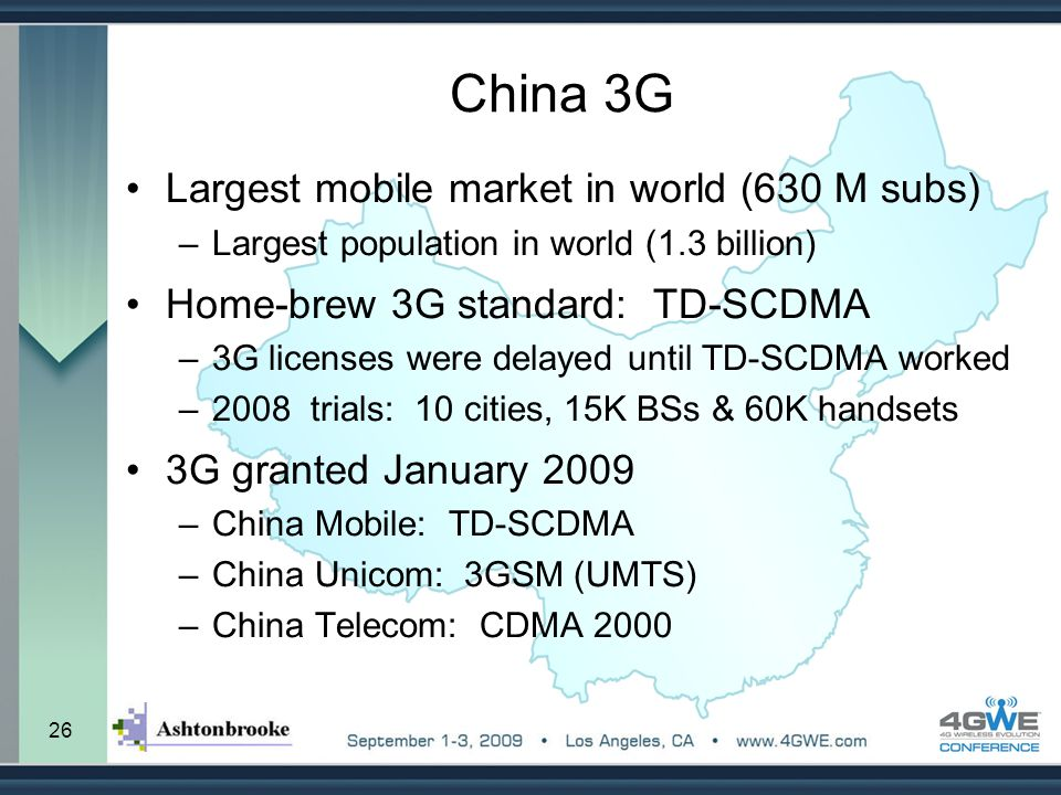 China 3G Largest mobile market in world (630 M subs)