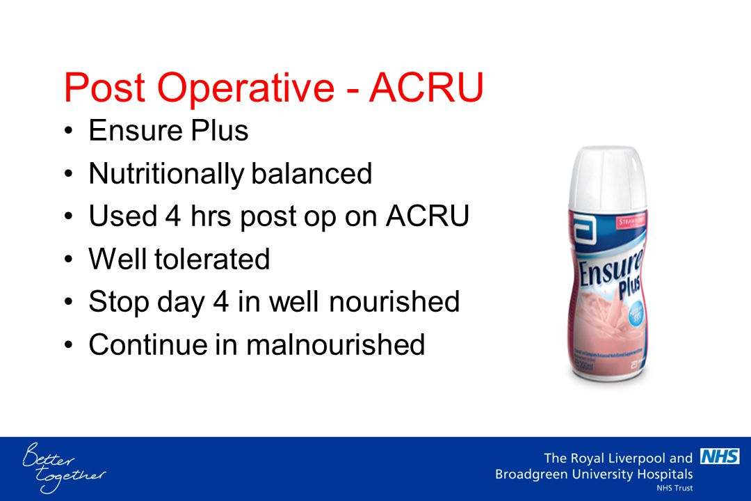 Post Operative - ACRU Ensure Plus Nutritionally balanced