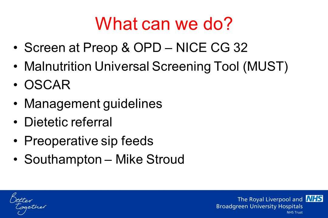 What can we do Screen at Preop & OPD – NICE CG 32