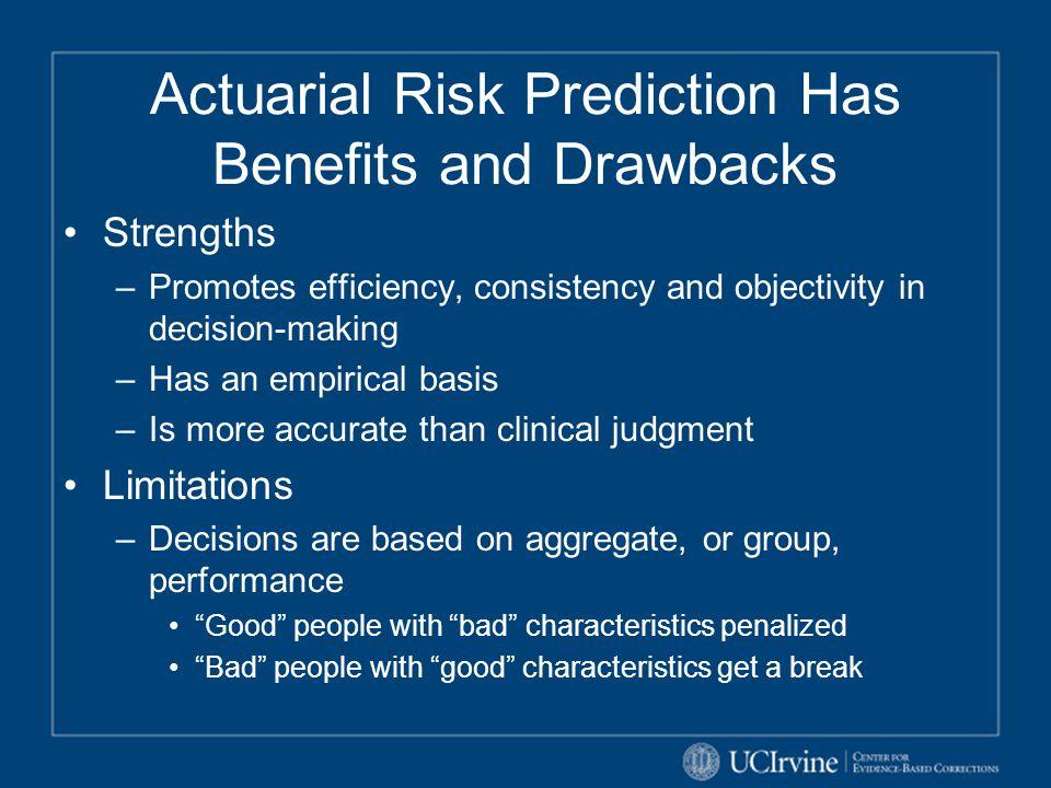 Actuarial Risk Prediction Has Benefits and Drawbacks