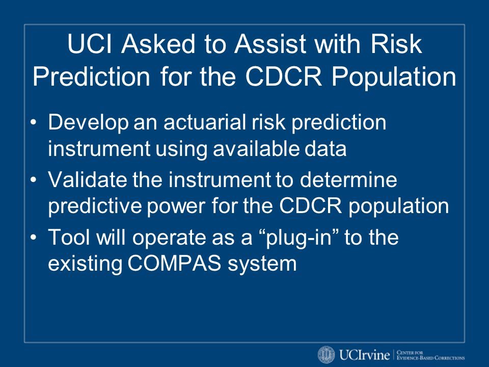 UCI Asked to Assist with Risk Prediction for the CDCR Population