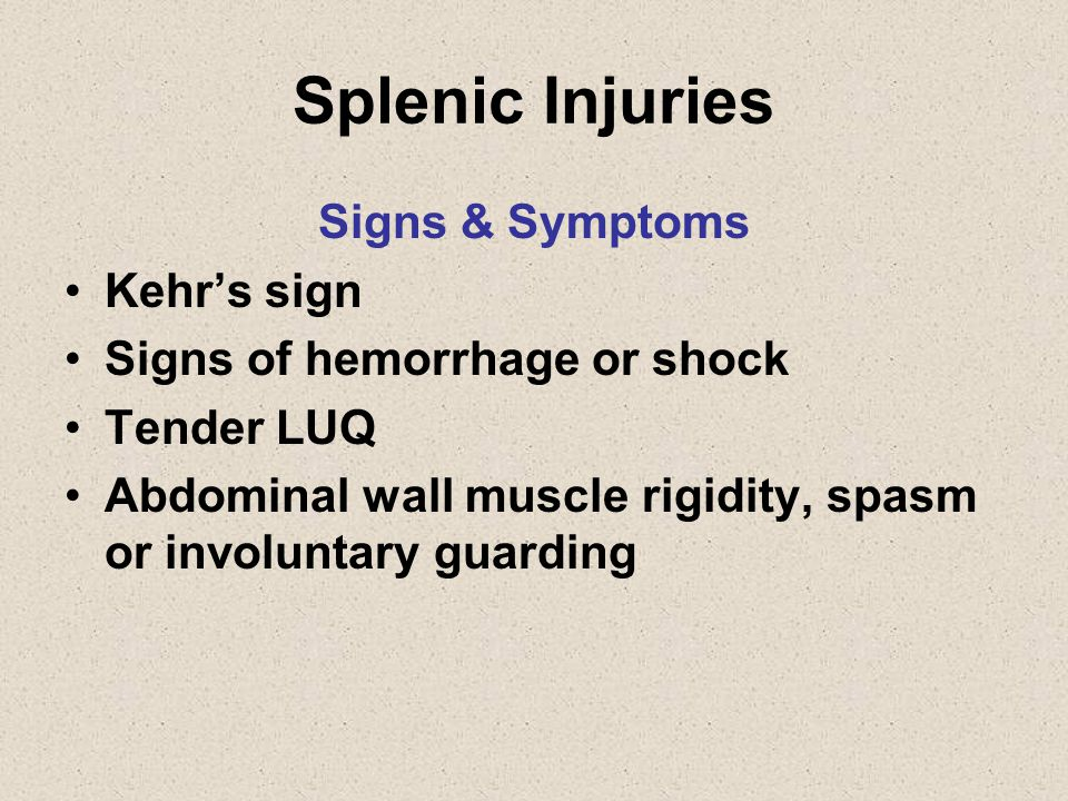 Splenic Injuries Signs & Symptoms Kehr's sign