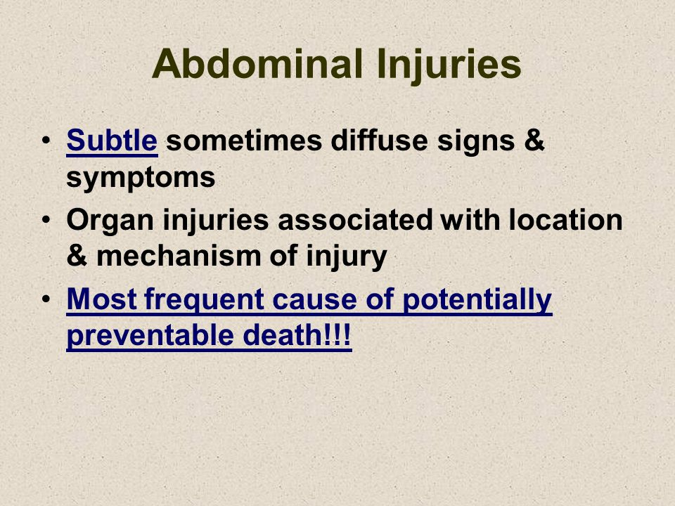 Abdominal Injuries Subtle sometimes diffuse signs & symptoms