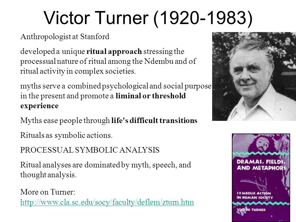 Victor Turner (1920-1983) Anthropologist at Stanford