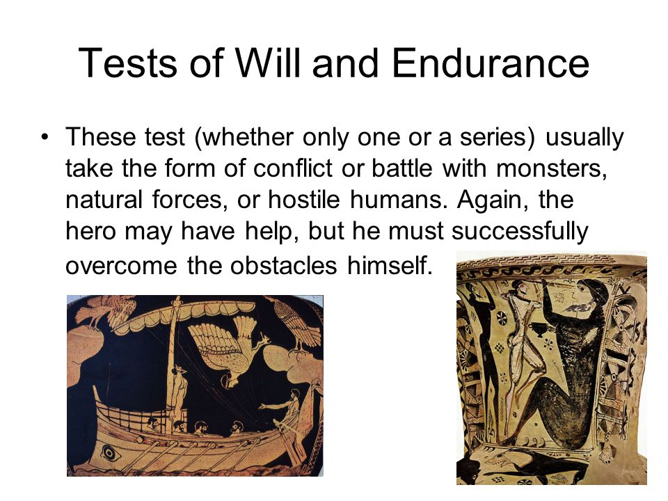 Tests of Will and Endurance