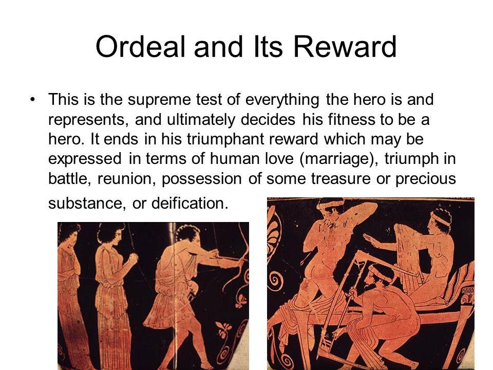 Ordeal and Its Reward
