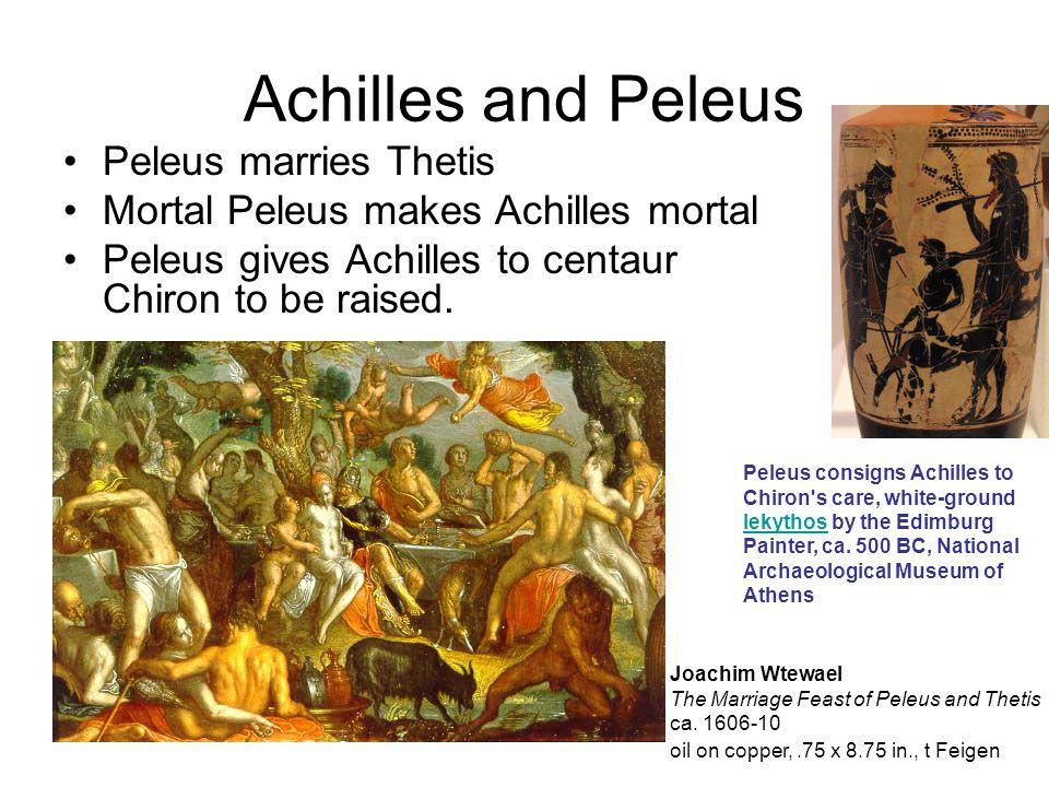 Achilles and Peleus Peleus marries Thetis