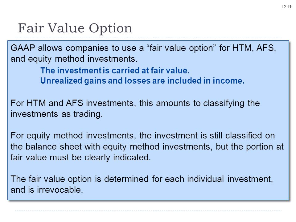 Fair Value Option The investment is carried at fair value.