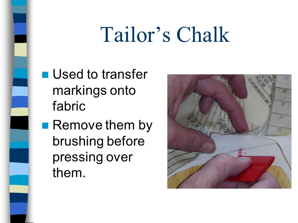 Tailor's Chalk Used to transfer markings onto fabric