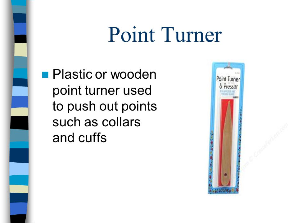 Point Turner Plastic or wooden point turner used to push out points such as collars and cuffs