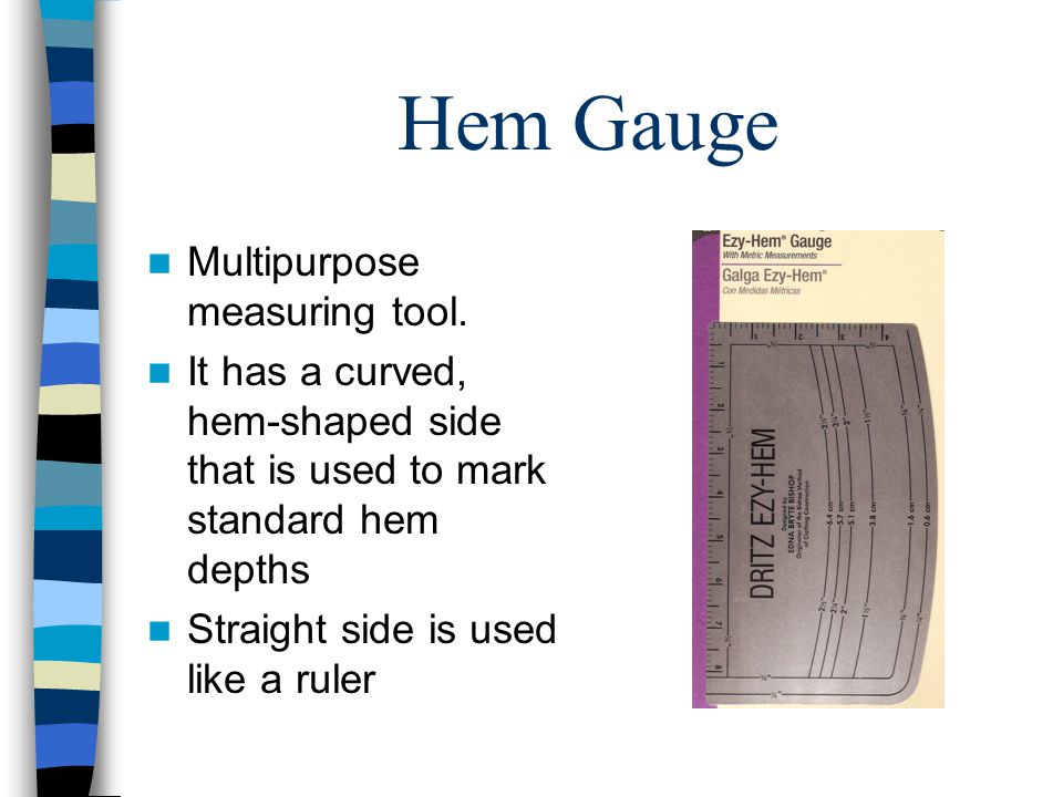 Hem Gauge Multipurpose measuring tool.