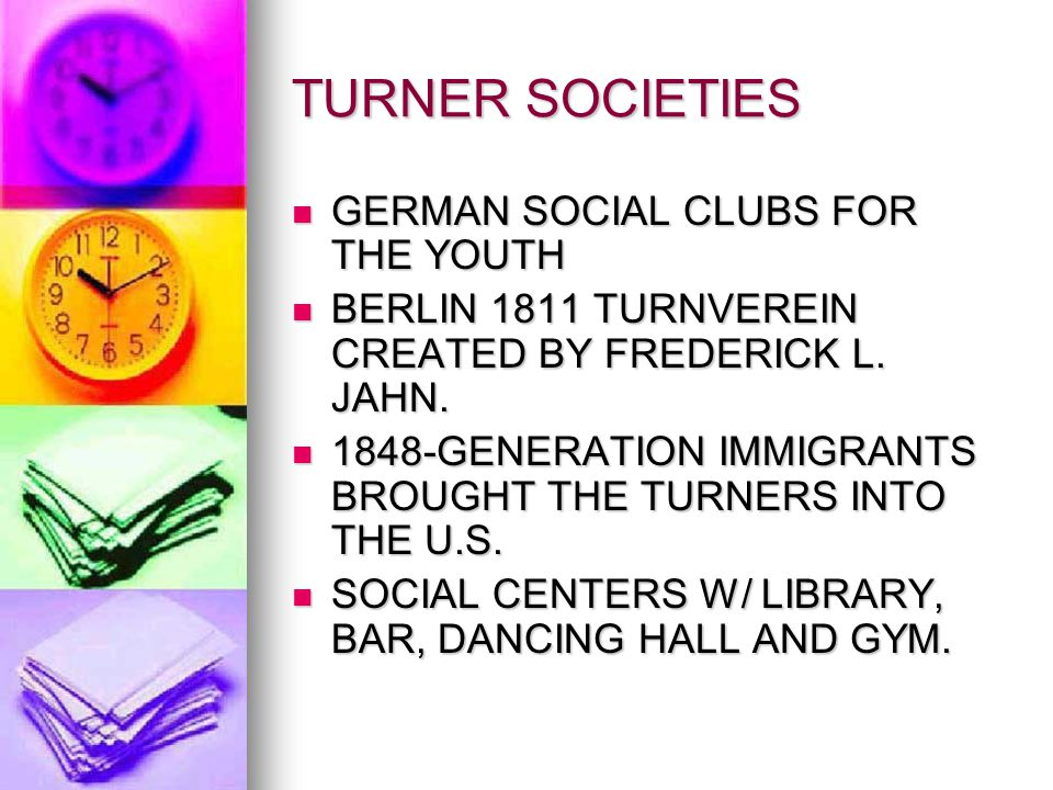 TURNER SOCIETIES GERMAN SOCIAL CLUBS FOR THE YOUTH