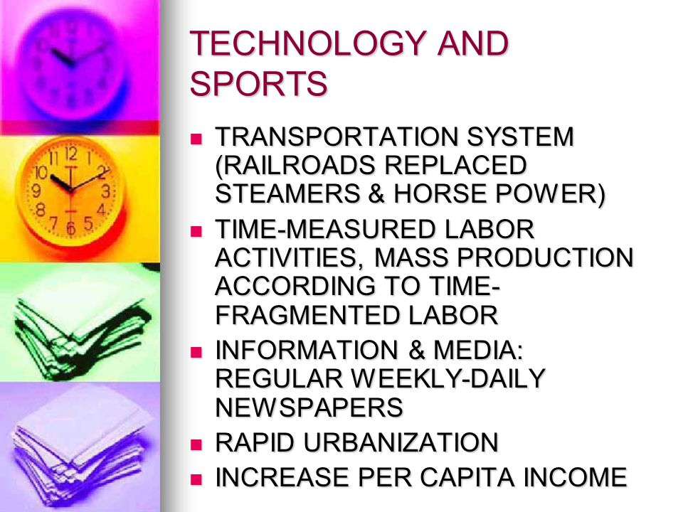 TECHNOLOGY AND SPORTS TRANSPORTATION SYSTEM (RAILROADS REPLACED STEAMERS & HORSE POWER)