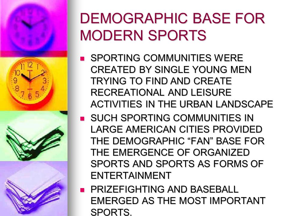 DEMOGRAPHIC BASE FOR MODERN SPORTS