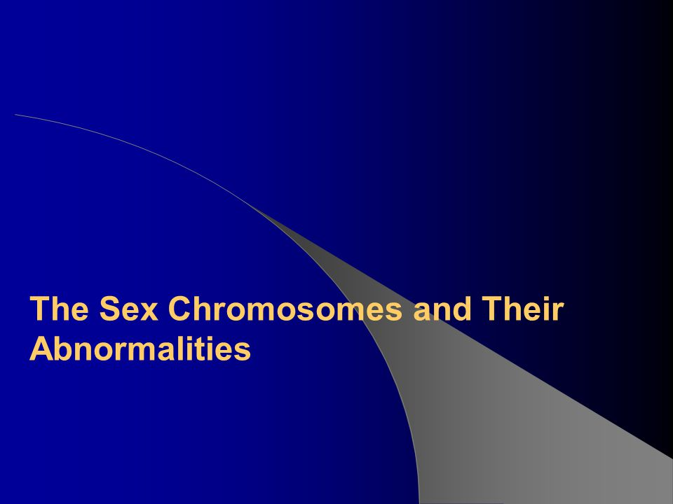 The Sex Chromosomes and Their Abnormalities