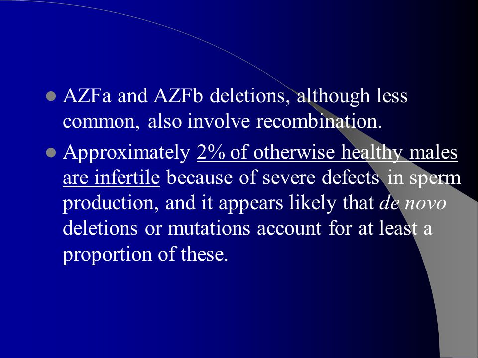 AZFa and AZFb deletions, although less common, also involve recombination.