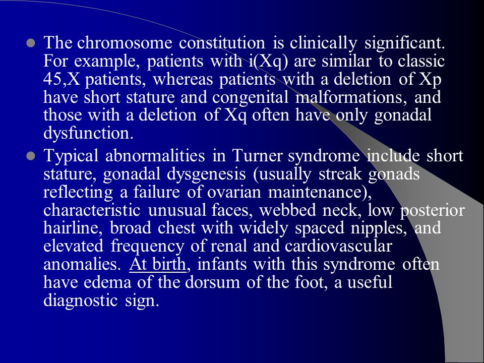 The chromosome constitution is clinically significant