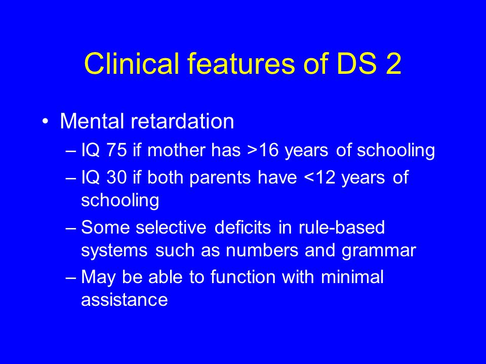 Clinical features of DS 2