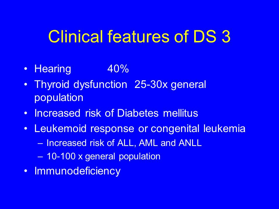 Clinical features of DS 3