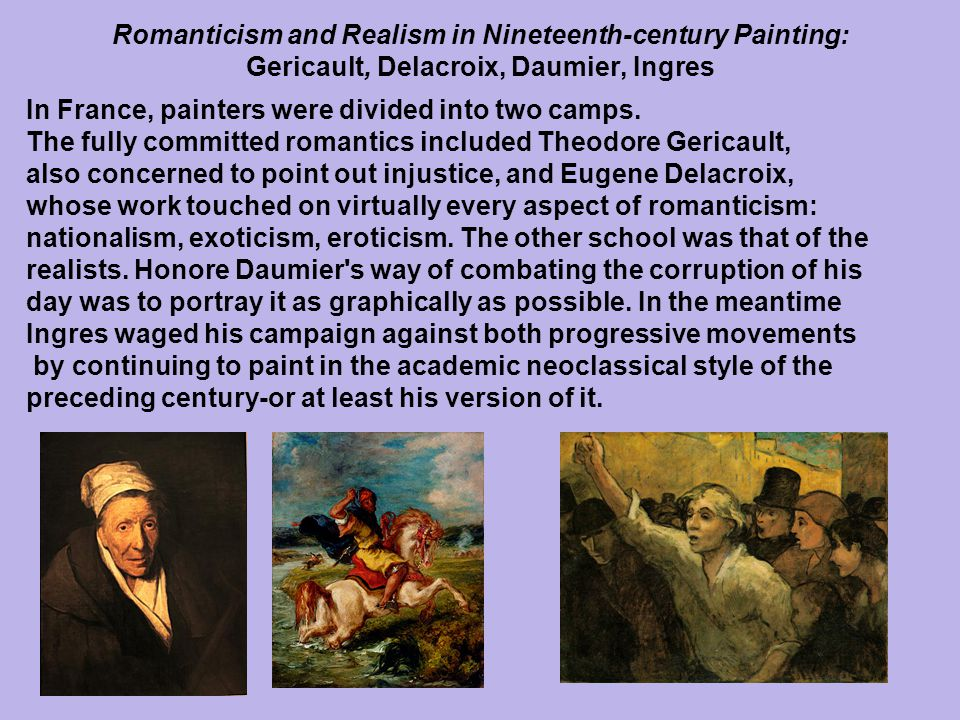 Romanticism and Realism in Nineteenth-century Painting: Gericault, Delacroix, Daumier, Ingres