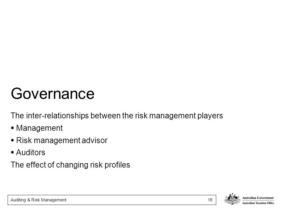 Governance The inter-relationships between the risk management players